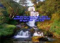 """""""El que cree en mi, como dice la escritura, de su interior correran rios de agua viva"""""""